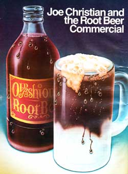 Joe Christian and the Root Beer Commercial